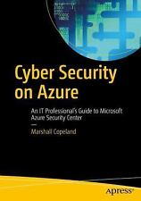 Cyber Security on Azure : An IT Professional's Guide to Microsoft Azure...