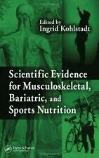 SCIENTIFIC EVIDENCE FOR MUSCULOSKELETAL, BARIATRIC, and SPORT NUTRITION