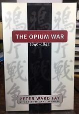 The Opium War, 1840-1842 : Barbarians in the Celestial Empire Peter Ward Fay