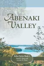 Abenaki Valley : Kebec Series, Book 1 by David E. Plante and Lorraine M....