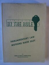 By the Rule: Parliamentary Law Motions Made Easy by Lena Hardcastle (1966 PB) vg