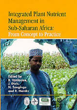 Integrated Plant Nutrient Management in Sub-Saharan Africa: From Concept to Prac