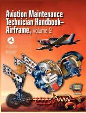 Aviation Maintenance Technician Handbook - Airframe. Volume 2 (faa-H-8083-31)...