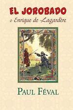 El Jorobado o Enrique de Lagardere by Paul Féval (2015, Paperback)