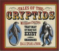Tales of the Cryptids: Mysterious Creatures That May or May Not Exist: By Kel...