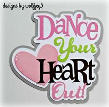 CRAFTECAFE DANCE TITLE Premade paper piecing scrapbook diecut piece page album