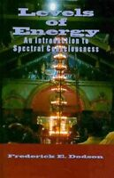 Levels of Energy : An Introduction to Spectral Consciousness, Paperback by Do...