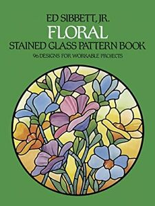 Floral Stained Glass Pattern Book (Picture Archives S.) By Ed Sibbett