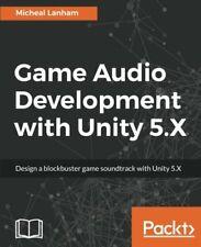 Game Audio Development with Unity 5.X. Lanham, Micheal 9781787286450 New.#