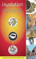 Javalution: Fitness and Weight Loss Through Functional Coffee: By Carla Sanch...