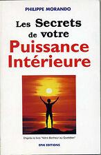 Les secrets de votre puissance intérieure - Philippe Morando