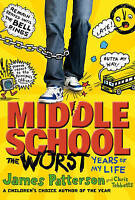 Middle School: The Worst Years of My Life: (Middle School 1), Patterson, James,