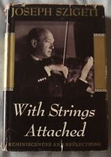 "JOSEPH SZIGETI ""WITH STRINGS ATTACHED"" FIRST EDITION HARDCOVER 1947"