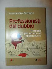 GIORNALISMO - Barbarano: Professionisti del dubbio 1997 Lupetti dedica autore 1a
