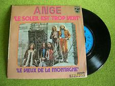 SP ANGE - Le soleil est trop vert/ le vieux de la montagne-Philips 6009 284-MONO