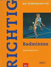 Richtig Badminton + BLV Sportpraxis + Aufschlagtechniken + Einzel + Doppel +