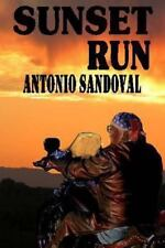 Sunset Run : Action and Adventure in the Southwest by antonio sandoval (2013,...