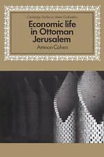 Economic Life in Ottoman Jerusalem (Cambridge Studies in Islamic Civilization)
