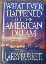 What Ever Happened to the American Dream? - Larry Burkett (1993, Hardcover)