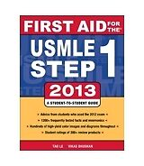 First Aid for the USMLE Step 1 2013 by Tao Le and Vikas Bhushan (2012, Paperback