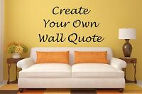 Design Your Own Quote! - Personalise & Create your Vinyl Wall Art Sticker