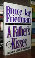Friedman, Bruce Jay A FATHER'S KISSES  1st Edition 1st Printing