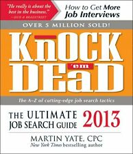 Knock em Dead 2013: The Ultimate Job Search Guide by Martin Yate CPC