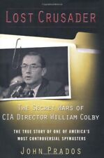 Lost Crusader: The Secret Wars of CIA Director Wil