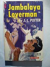 Jambalaya Loverman: Potter Newsstand 1961 Sleaze/GGA/Fiction/Adult/Pulp E-54