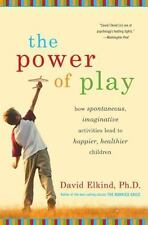 The Power of Play: How Spontaneous, Imaginative Activities Lead to Happier, Heal