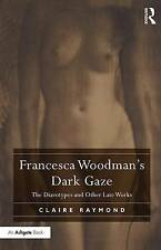 NEW Francesca Woodman's Dark Gaze: The Diazotypes and Other Late Works