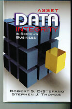 Asset Data Integrity Is Serious Business by R. DiStefano & S. Thomas-BRAND NEW!
