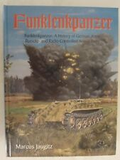 Funklenkpanzer : A History of German Army Remote- and Radio-Controlled Armor Uni