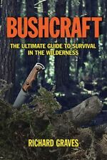 Bushcraft: The Ultimate Guide to Survival in the Wilderness (Paperback or Softba