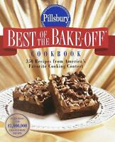 Pillsbury: Best of the Bake-off Cookbook: 350 Recipes from Ameria's Favorite...