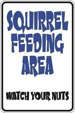 "*Aluminum* Squirrel Feeding Area Watch Your Nuts 8""x12"" Metal Novelty Sign  S368"