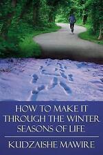 How to Make It Through the Winter Season by Kudzaishe Mawire (2006, Paperback)