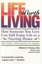 Life Worth Living: How Someone You Love Can Still Enjoy Life in a Nursing Home..