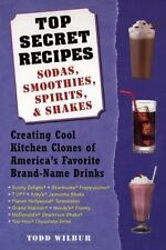 Top Secret Recipes--Sodas, Smoothies, Spirits and Shakes : Creating Cool...