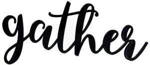 Gather Sign Word Art Home Kitchen Decor Wall Hanging Cursive Script Typography