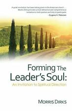 Forming The Leader's Soul: An Invitation to Spiritual D