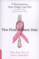 The Pink Ribbon Diet: A Revolutionary New Weight Loss Plan t