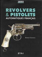 REVOLVERS ET PISTOLETS AUTOMATIQUES FRANCAIS - MILITARIA - D. CASANOVA - ETAI
