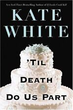 'Til Death Do Us Part by Kate White (2004, Hardcover) 1st Edition