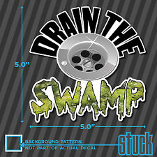 "Drain The Swamp - 5.0""x5.0"" - printed vinyl decal sticker america usa merica"
