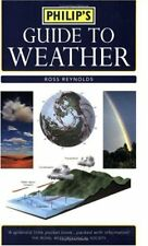 Philip's Guide to Weather: A Practical Guide to Observing, Measuring and Unders