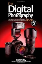 The Digital Photography Book Volume 2: The Step-by-Step Secrets for How to Mak,