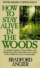 How to Stay Alive in the Woods by Angier