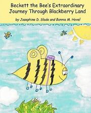 Beckett the Bee's Extraordinary Journey Through Blackberry Land, Paperback by.