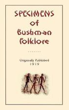 Specimens of Bushman Folklore by W. H. I. Bleek and Lucy Lloyd (2009, Paperback)
